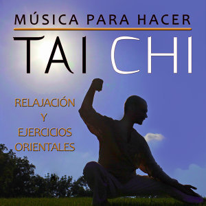 Música para Hacer Tai Chi. Relajación y Ejercicios Orientales