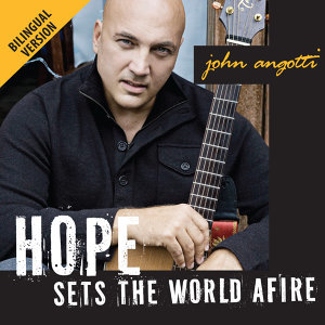 Hope Sets the World Afire (Bilingual Version)