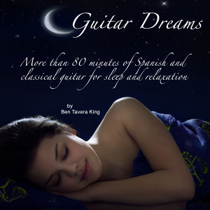 Guitar Dreams (More Than 80 Minutes of Spanish & Classical Guitar for Sleep & Relaxation)