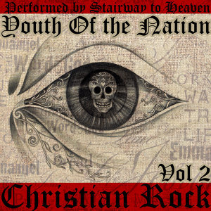 Youth of the Nation: Christian Rock, Vol. 2