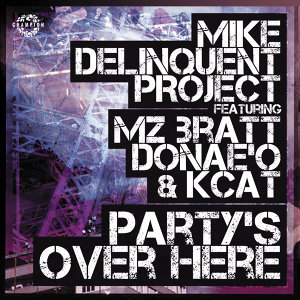 Party's Over Here (feat. Mz Bratt, Donae'o & KCAT) - Single