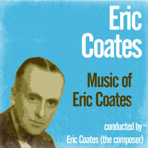 Music of Eric Coates