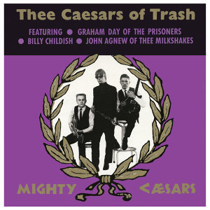 Thee Caesars of Trash
