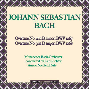 Bach: Overture No. 2 in B minor, BWV 1067 & Overture No. 3 in D major, BWV 1068 (Remastered)