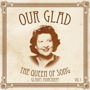Our Glad: Queen of Song Vol. 1