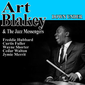 Down Under: Art Blakey and the Jazz Messengers with Freddie Hubbard, Curtis Fuller, Wayne Shorter, Cedar Walton and Jymie Merritt