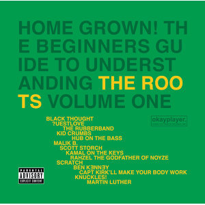 Home Grown! The Beginner's Guide To Understanding The Roots Volume 1 - Explicit Version