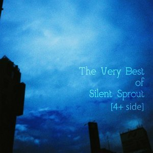 The Very Best of Silent Sprout [4+ side]
