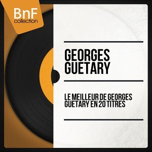 Le meilleur de Georges Guétary en 20 titres - Mono Version