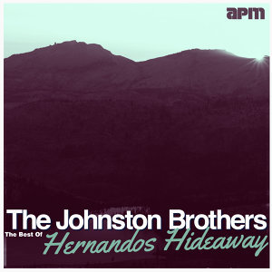 Hernandos Hideaway - The Best Of The Johnston Brothers