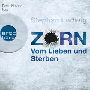 Zorn - Vom Lieben und Sterben (Gekürzte Fassung) - Gekürzte Fassung