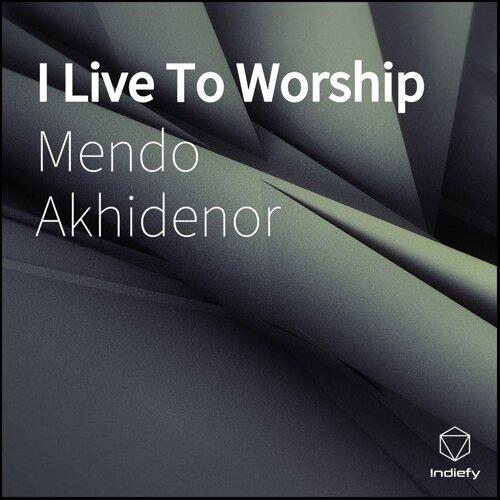 I Live To Worship