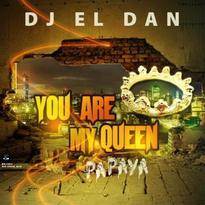 DJ El Dan - You Are My Queen, Papaya