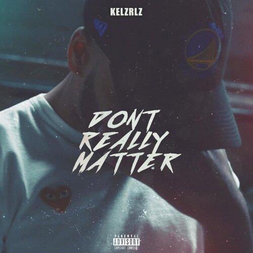 Don't Really Matter