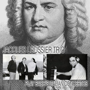 Jacques Loussier Trio: Play Bach's Italian Concertos