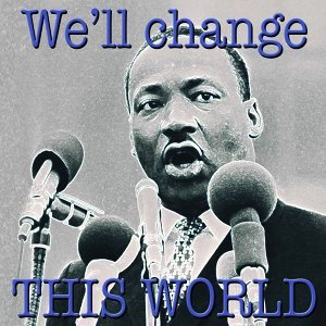 We'll Change This World