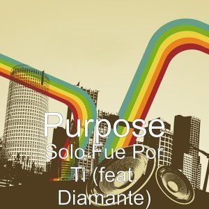 Solo Fue Por Ti (feat. Diamante)
