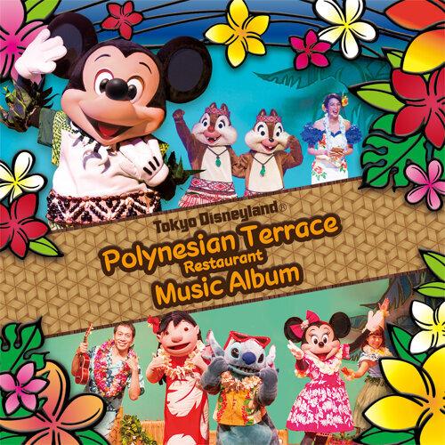 Tokyo Disneyland Polynesian Terrace Restaurant Music Album