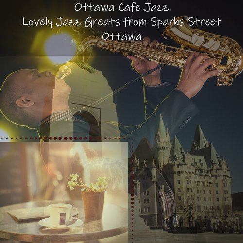 Lovely Jazz Greats from Sparks Street Ottawa