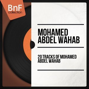 20 Tracks of Mohamed Abdel Wahab - Mono Version