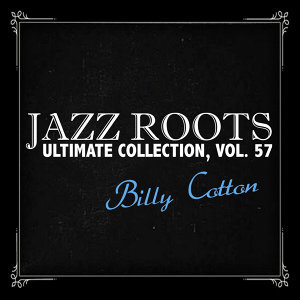Jazz Roots Ultimate Collection, Vol. 57