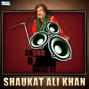Sound of Music by Shaukat Ali Khan