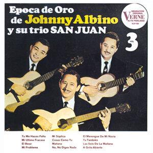 Epoca De Oro Johnny Albino Y Su Trío San Juan vol. 3