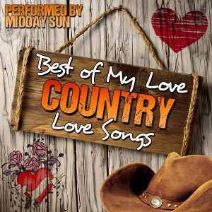Best of My Love: Country Love Songs