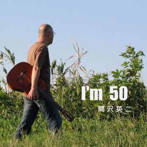 I'm 50