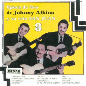 Epoca de Oro de Johnny Albino y Su Trio San Juan, Vol. 8