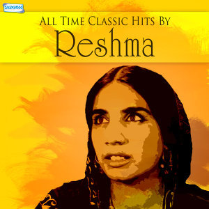 All Time Classic Hits by Reshma