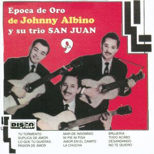 Epoca de Oro de Johnny Albino y Su Trio San Juan, Vol. 9