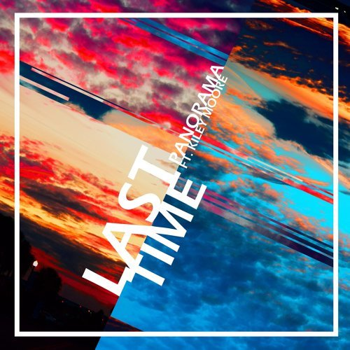 Last Time (feat. Kiley Moore)