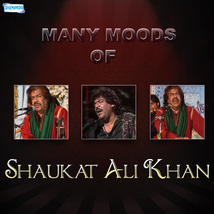 Many Moods of Shaukat Ali Khan