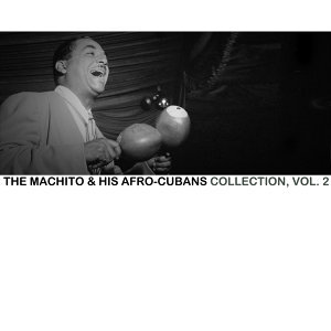 The Machito & His Afro-Cubans Collection, Vol. 2