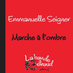 Marche A L'Ombre - La Bande A Renaud 2