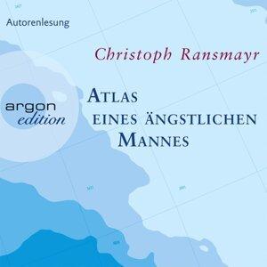 Atlas eines ängstlichen Mannes (Gekürzte Fassung) - Gekürzte Fassung