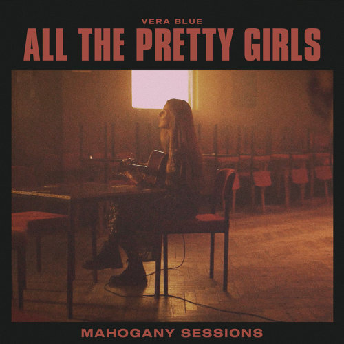 All The Pretty Girls - Mahogany Sessions