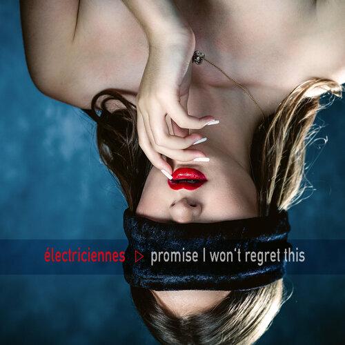 Promise I Won't Regret This
