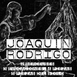 Joaquín Rodrigo: 2 Berceuses, 3 Evocaciones, 4 Piezas, 5 Piezas Del Siglo