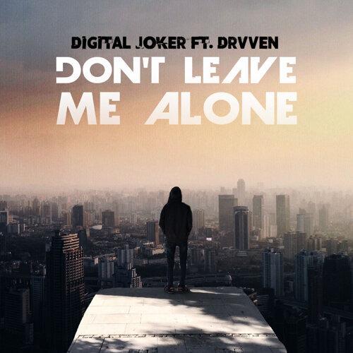 Digital Joker Dont Leave Me Alone Kkbox