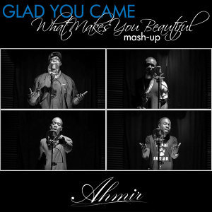 Glad You Came / What Makes You Beautiful (Mash-Up)