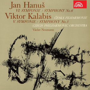 Hanuš: Symphony No. 6 - Kalabis: Symphony No. 5