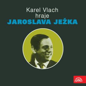 Karel Vlach hraje Jaroslava Ježka