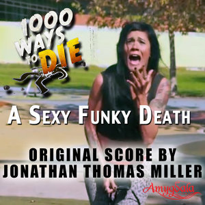 1000 Ways to Die: A Sexy and Funky Death