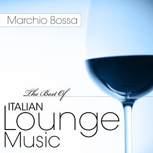 The Best Of Italian Lounge Music