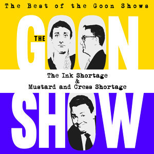 The Best of the Goon Shows: The Ink Shortage and Mustard / Cress Shortage