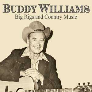 Buddy Williams: Big Rigs and Country Music