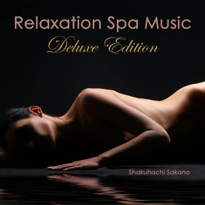 Relaxation Spa Music (Deluxe Edition)