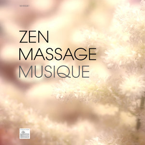 Zen Massage Musique - Harmonie, Bien-être, Musique Détente Anti-Stress